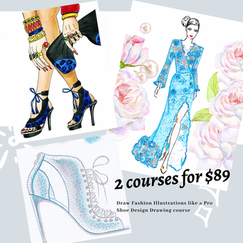 The Bundle gives you access to two courses for only $89:  1. Draw Fashion Illustrations Like a Pro  2. Shoe Design Drawing course